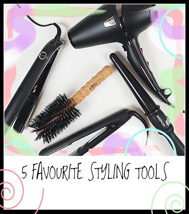 5 Favourite Styling Tools