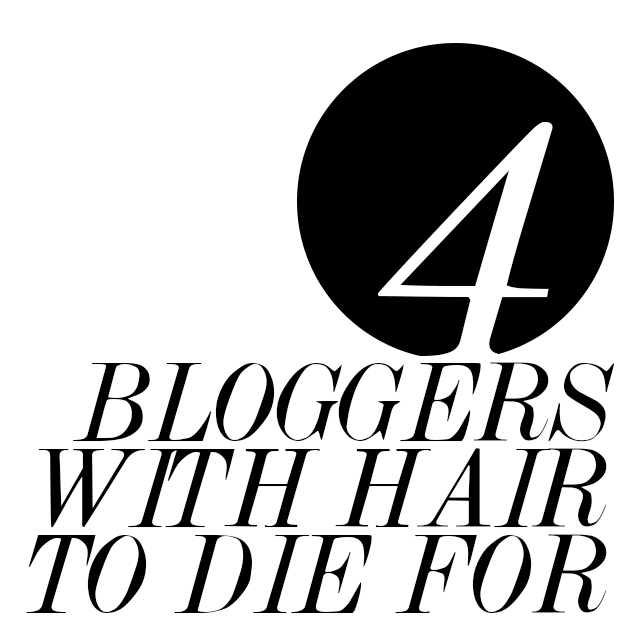 4 bloggers with hair to die for