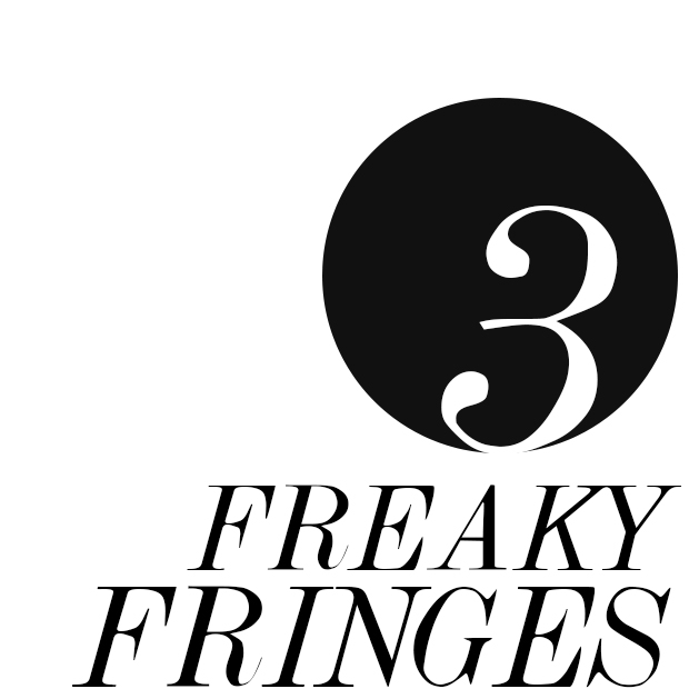 3 Freaky Fringes