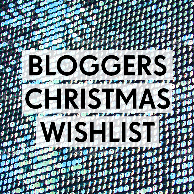 Bloggers' Christmas Wishlist