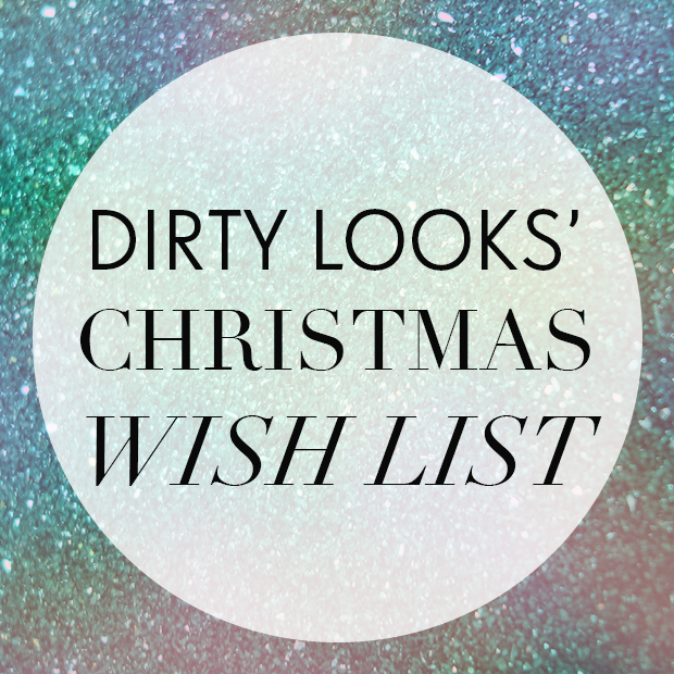 Dirty Looks' Christmas Wish List