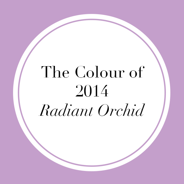 Pantone's Colour of 2014- radiant Orchid