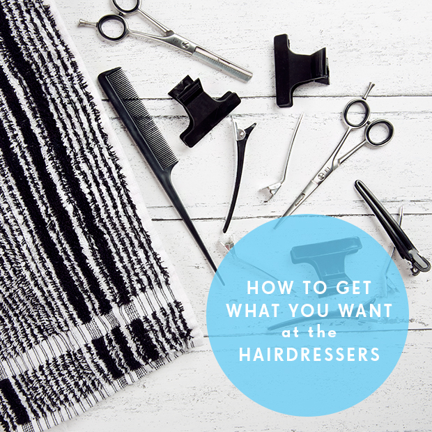 How to get what you want at the hairdressers