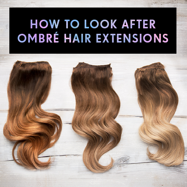 How to Look After Ombre Hair Extensions