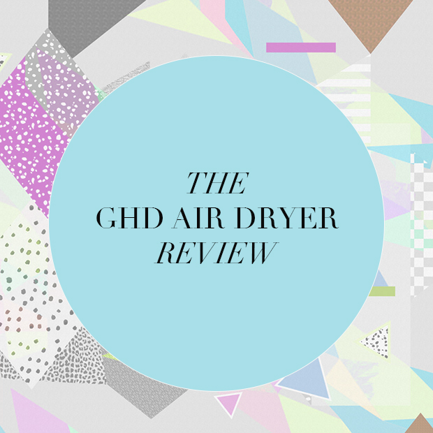 The ghd Air Dryer Review