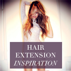 Hair Extension Inspiration