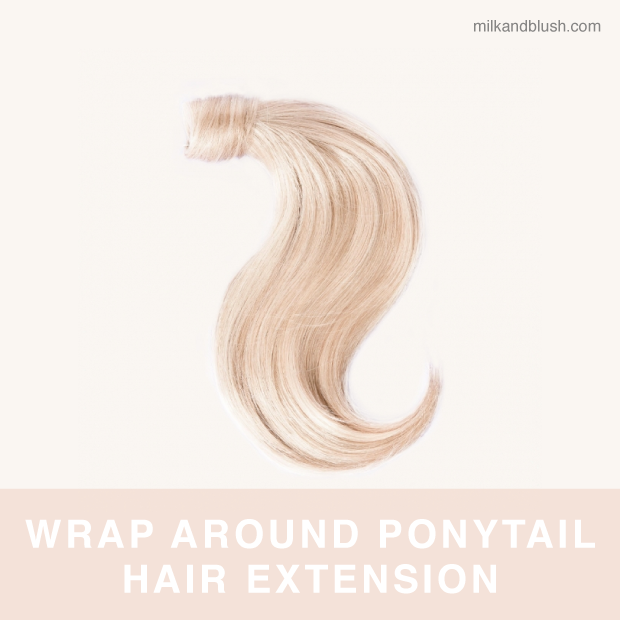 What length hair extensions do i need hair extensions blog milk blush wrap around ponytail hair extensions what length hair extensions do i need pmusecretfo Image collections