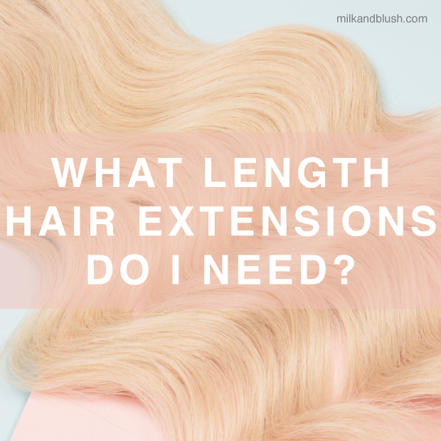 What Length Hair Extensions Do I Need Hair Extensions Blog Hair