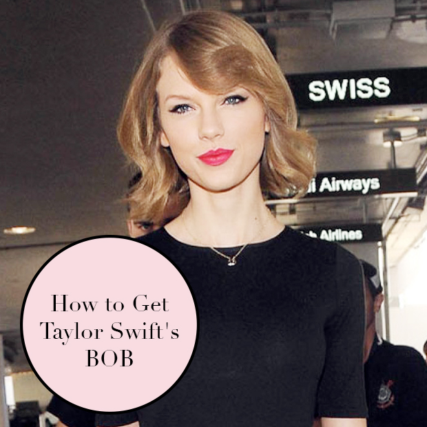 How to Get Taylor Swift's Bob