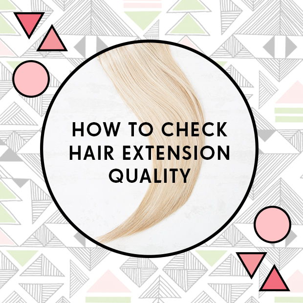 How to check hair extension quality