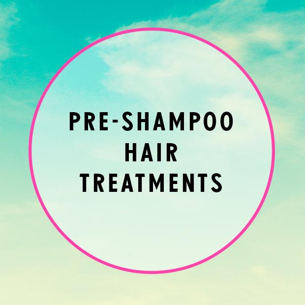 Pre-Shampoo Hair Treatments