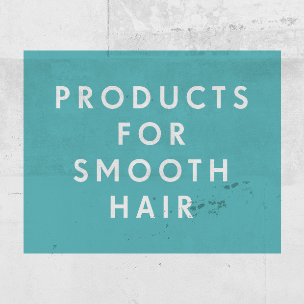 Products for Smooth Hair