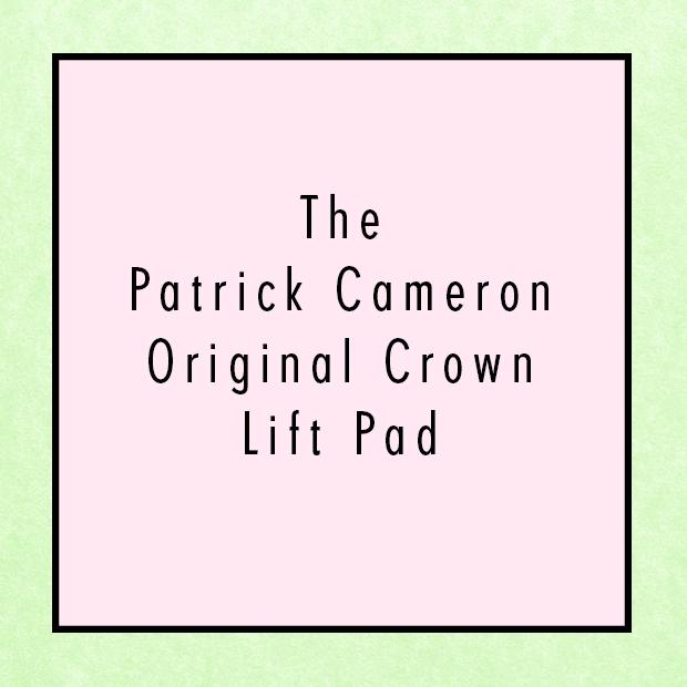 The Patrick Cameron Original Crown Lift Pad