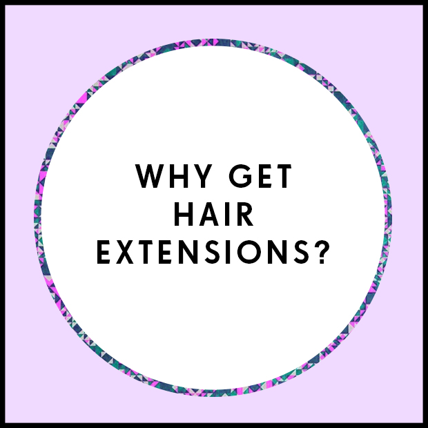 Why get hair extensions