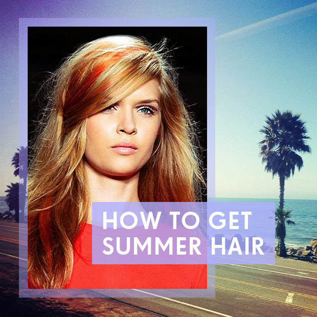 How to Get Summer Hair