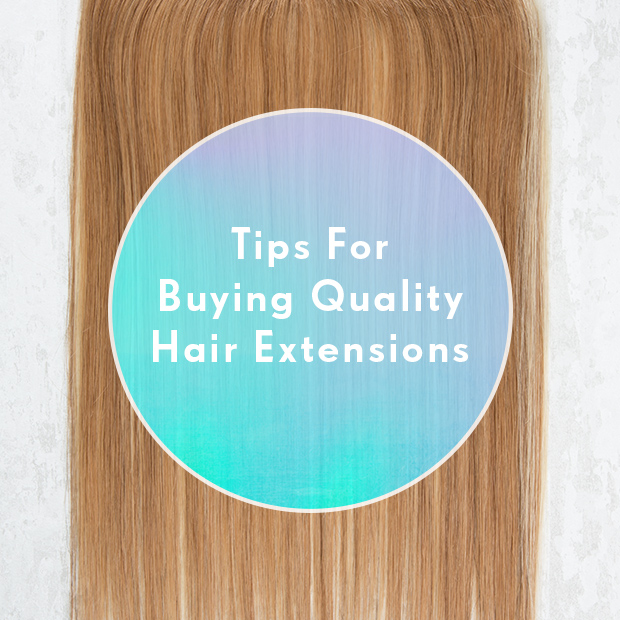 Tips for buying quality hair extensions