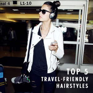 Top 5 Travel-Friendly Hairstyles