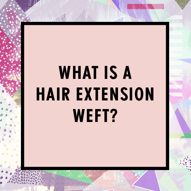 what is a hair extension weft?