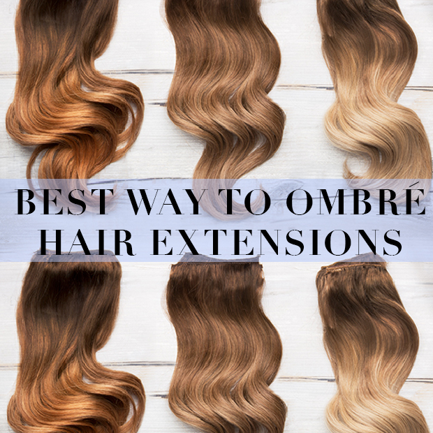 Best Way to Ombre Hair Extensions
