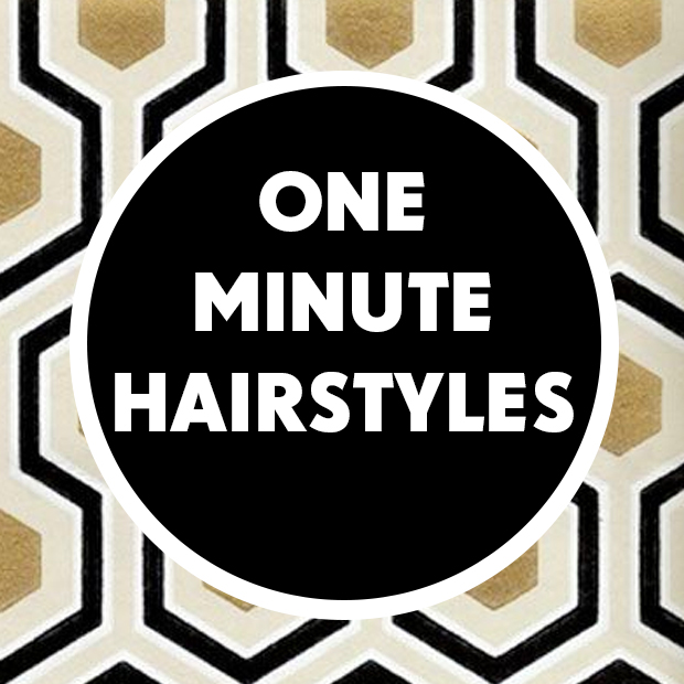 One Minute Hairstyles