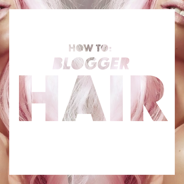 How to Get Blogger Hair
