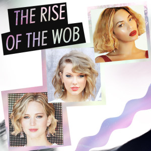 The rise of the Wob - the new wavy bob!
