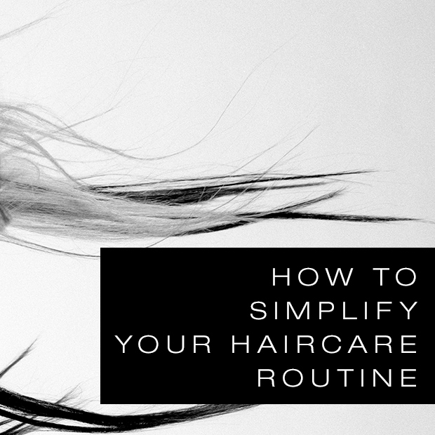 How to Simplify Your Haircare Routine
