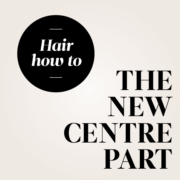 Hair How To The New Centre Part