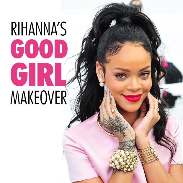 Rihanna's Good Girl Makeover
