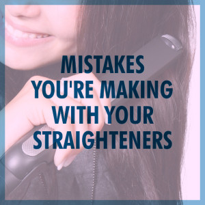 Mistakes You're Making With Your Hair Straightener