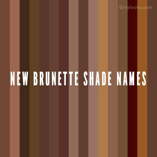 New Brunette Shade Names