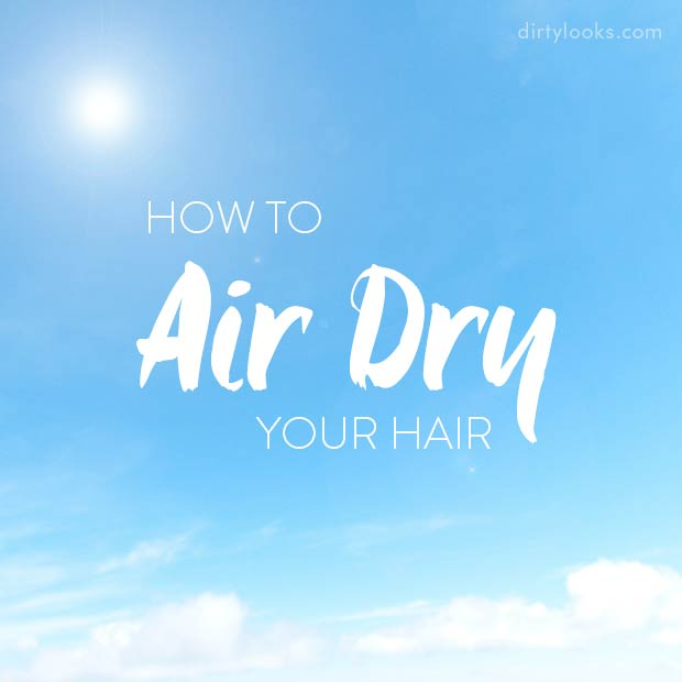 How-To-Air-Dry-YourHair