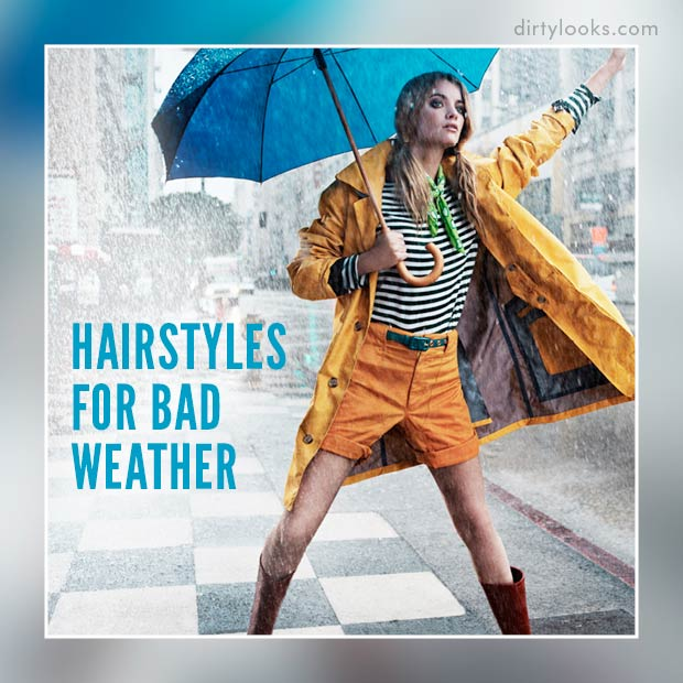 Hairstyles For Bad Weather