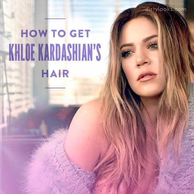 How To Get Khloe Kardashians Hair