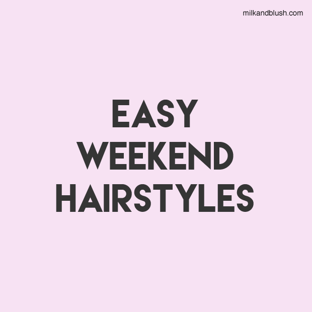 Easy-Weekend-Hairstyles