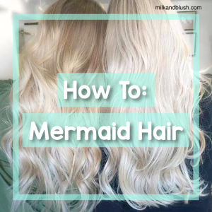 How To: Mermaid Hair