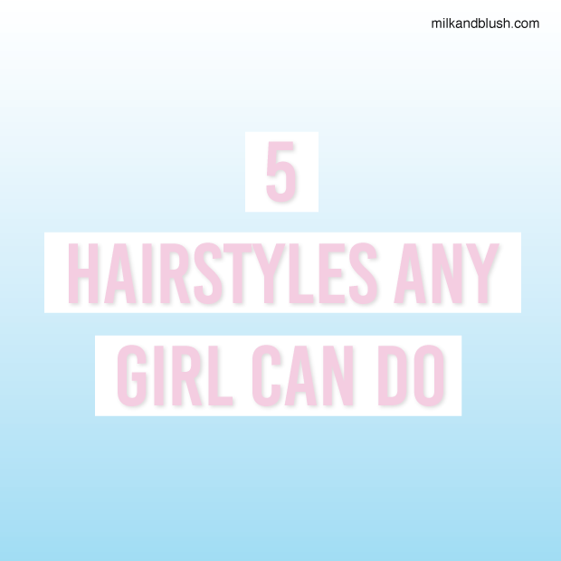 5-Hairstyles-Any-Girl-Can-Do