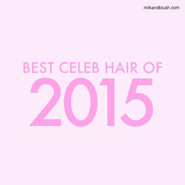 Best-Celeb-Hair-Of-2015