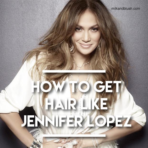 How-To-Get-Hair-Like-Jennifer-Lopez