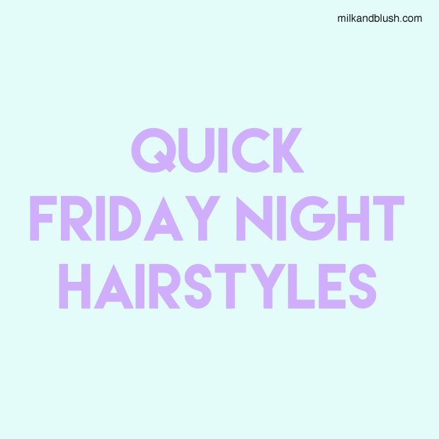 Quick-Friday-Night-Hairstyles