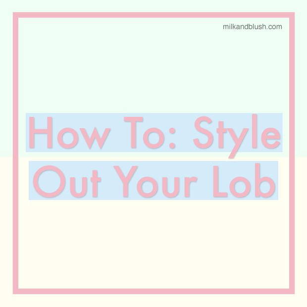 How-To-Style-Out-Your-Lob