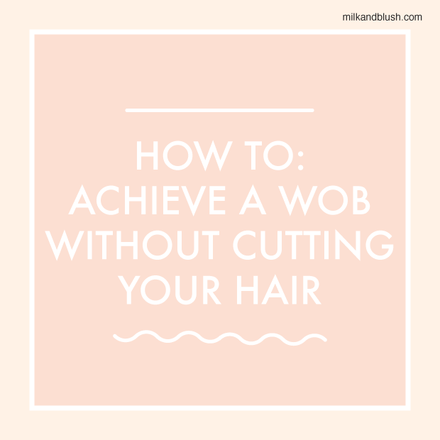 how-to-achieve-a-wob-without-cutting-your-hair-social