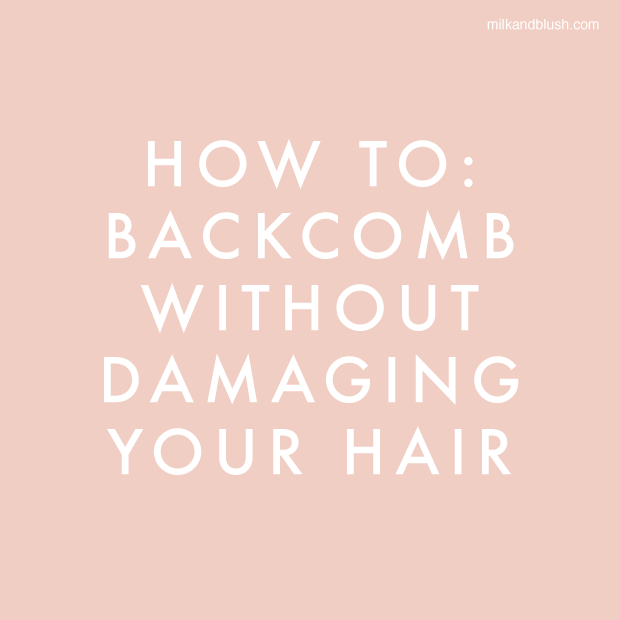 how-to-backcomb-without-damaging-your-hair.png