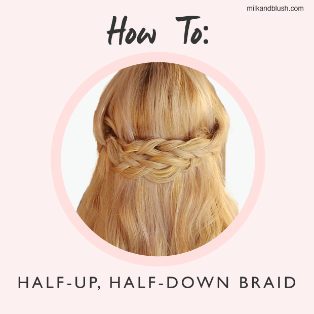 How To: Half Up, Half Down Braid
