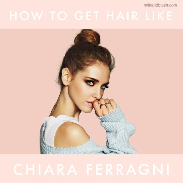 How-To-Get-Hair-Like-Chiara-Ferragni