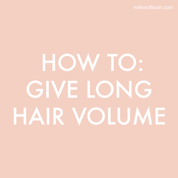 how-to-give-long-hair-volume