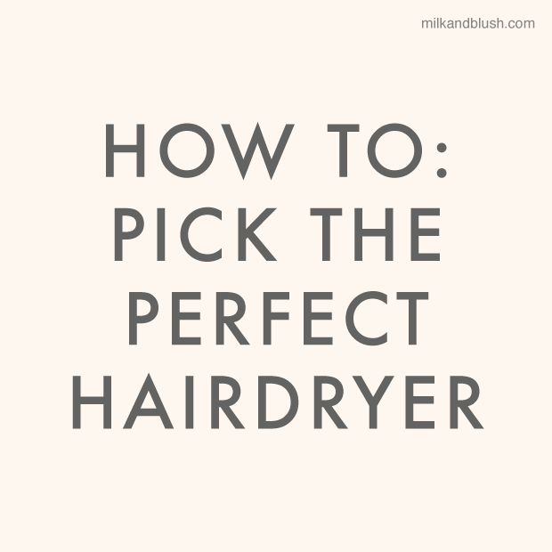 how-to-pick-the-perfect-hair-dryer