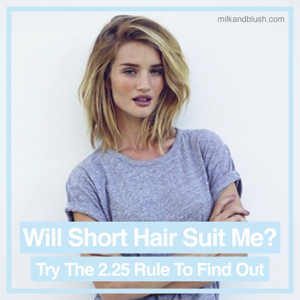 Will Short Hair Suit Me? Try The 2.25 Rule To Find Out / Hair ...