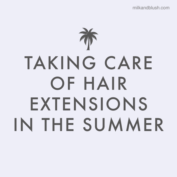 Taking care of hair extensions in the summer hair extensions taking care of hair extensions in the summer pmusecretfo Images