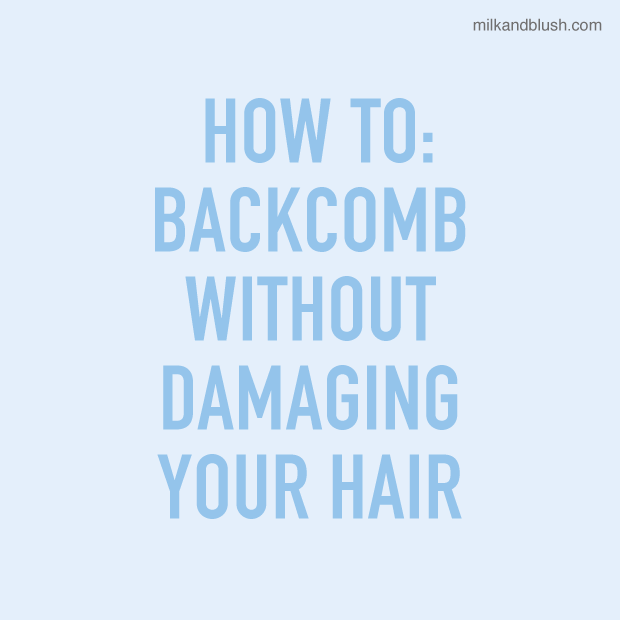 how-to-backcomb-without-damaging-your-hair